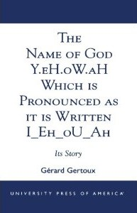 The Name of God Y.eH.oW.aH Which Is Pronounced As It Is Written I_Eh_Ou_Ah: Its Story